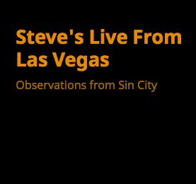 Steve's Live from Las Vegas